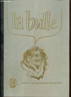 La Bulle (février 1987) : Le Mot Du Président / Bordeaux Atlantique, Un Bilan Prévisionnel / Mémoires De Saint Simon / . - Frans