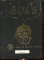 La Bulle (décembre 1985) : Pas De Message Du Président / Un Lion à L'honneur / La Conférence De Monsieur Erignoux / Lu P - Frans