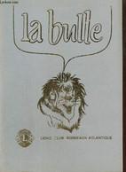 La Bulle (mars-juin 1986) : Le Mot Du Gouverneur Edmond Baillet / Visite Du Musée Des Arts Décoratifs Par Franck Sammarc - Frans