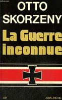 La Guerre Inconnue - Skorzeny Otto - 1975 - War 1939-45
