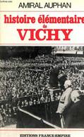 Histoire élémentaire De Vichy - Auphan Amiral - 1971 - War 1939-45