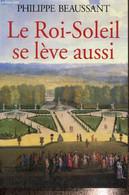 Le Roi-Soleil Se Lève Aussi - Beaussant Philippe - 2000 - Biographie