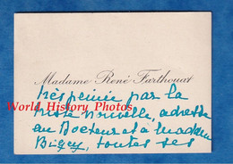 Carte De Visite Ancienne - à Situer - Madame René FARTHOUART Adressé Au Docteur Louis BIGEY - Généalogie - Visiting Cards