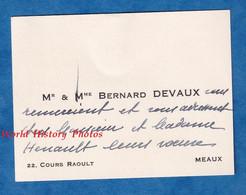 Carte De Visite Ancienne - MEAUX - Monsieur & Madame Bernard DEVAUX - 22 Cours Raoult - Généalogie - Visiting Cards