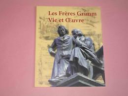 Les Frères Grimm Vie Et œuvre, Présenté Et édité Par Bernhard Lauer, Kassel Et Guillestre 2005, Comme Neuf - Biographie