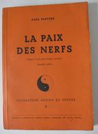 Paul Plottke - La Paix Des Nerfs. Exposé D'une Psychologie Pratique / éd Du Mont-Blanc - 1945; Numéroté - Psychology/Philosophy