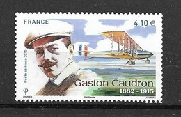 "FRANCE  2015   Aérien   N° 79    "" Gaston Caudron  1882-1915 ""         NEUF - 1960-.... Mint/hinged"