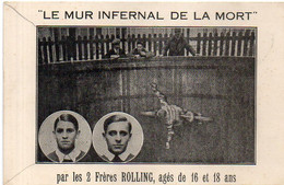 Le Mur Infernal De La Mort - Par Les 2 Frères ROLLING, Agés De 16 Et 18 Ans     (121783) - Cirque