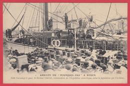 """CPA-Rouen-1910* Arrivée Du """"POURQUOI PAS ?"""" Le Commandant CHARCOT Acclamé Par La Foule* TOP**Scan Recto/Verso - Demonstrations"""