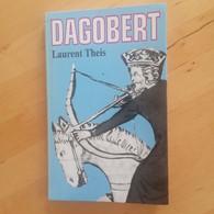 Dagobert - Laurent Theis - Biographie