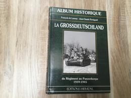LIVRE HEIMDAL.  LA GROSSDEUTSCHLAND  464 PAGES - Frans