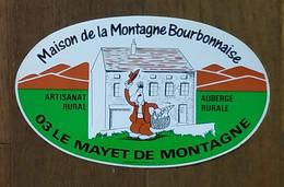 AUTOCOLLANT STICKER - MAISON DELA MONTAGNE BOURBONNAISE - ARTISANAT - AUBERGE RURALE 03 LE MAYET DE MONTAGNE - ALLIER - Pegatinas