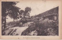 UN POSTE EN CHAMPAGNE  REF 71600 - Oorlog 1914-18