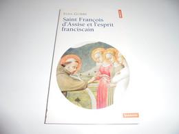 SAINT FRANCOIS D'ASSISE ET L'ESPRIT FANCISCAIN/ IVAN GOBRY/ BE - Religion