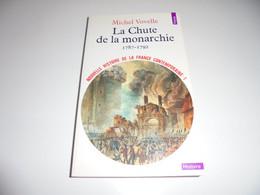 MICHEL VOVELLE/ LA CHUTE DE LA MONARCHIE 1787-1792/ BE - History