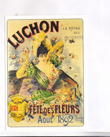 CPM  REPRODUCTION AFFICHE CHROMOLITOGRAPHIE     LUCHON FETE DES FLEURS 1892! - Advertising