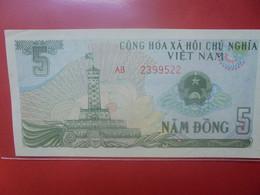 VIET NAM (NORD) 5 DÔNG Peu Circuler/Neuf (B.23) - Vietnam