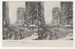 AMÉRIQUE DU NORD - CARTE STÉRÉO - CHICAGO - DOWN STATE STREET - LL. N° 5 - Estereoscópicas