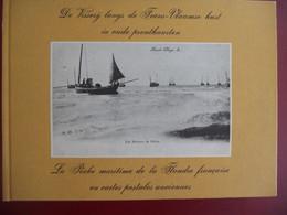 VISSERIJ LANGS FRANS-VLAAMSE KUST LA PêCHE MARITIME Dl FLANDRE FRANçAISE In Oude Prentkaarten Johan Ballegeer JP Braems - Nieuwpoort