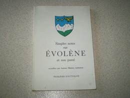 EVOLENE Et Son Passé De Antoine MAISTRE, Instituteur. Photos En N&b. 1971 . 210 Pages - Other