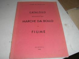 CATALOGO SPECIALIZZATO DELLE MARCHE DA BOLLO DI FIUME -LEONE DE MAGISTRIS GENOVA 1946 - Italie