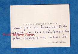 Carte De Visite Ancienne - PARIS 7e - Monsieur Yves Henri Martin - 55 Rue De Varenne - Généalogie Histoire - Visiting Cards