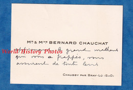 Carte De Visite Ancienne - CHAUSSY Par BRAY LU - Monsieur & Madame Bernard CHAUCHAT - Généalogie - Visiting Cards