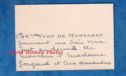 Carte De Visite Ancienne - PARIS 16e - Comte Et Comtesse Yvon De MONTARBY - 31 Rue La Fontaine - Visiting Cards