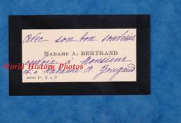 Carte De Visite Ancienne - PARIS - Madame A. BERTRAND - Adressé à Monsieur & Madame A. Gougaud - Visiting Cards
