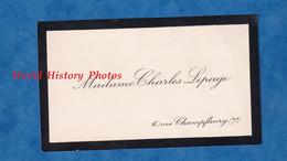 Carte De Visite Ancienne - PARIS 7e - Madame Charles LEPAGE - 6 Rue Champfleury - Autographe - Visiting Cards