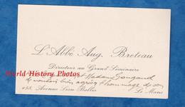 Carte De Visite Ancienne - LE MANS - Abbé Aug. BRETEAU - Directeur Au Grand Séminaire - 158 Avenue Léon Bollé - Visiting Cards