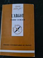 L'argot Pierre Guiraud  +++TBE+++  LIVRAISON GRATUITE+++ - Unclassified