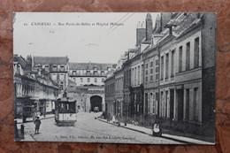 CAMBRAI (59) - RUE PORTE-DE-SELLES ET HOPITAL MILITAIRE - Cambrai