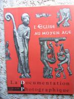 LA  DOCUMENTATION PHOTOGRAPHIQUE N° 196-1959-L EGLISE AU MOYEN AGE - Religion