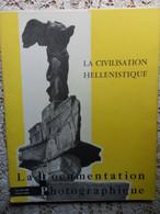 LA  DOCUMENTATION PHOTOGRAPHIQUE N° 55/10HS-1959-LA CIVILISATION HELLENISTIQUE - Archeology