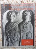 LA  DOCUMENTATION PHOTOGRAPHIQUE N° 261-1966-LA GAULE ROMAINE - Archeology
