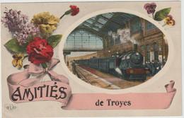 TROYES (10 - Aube)  Amitiés - Train - Troyes