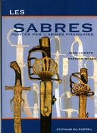 LES SABRES PORTEES PAR L ARMEE FRANCAISE  GUIDE COLLECTION  PAR J. LHOSTE - Messen