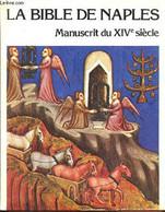 La Bible De Naples - Manuscrit Du XIVé Siècle- (ancien Testament - Bise Gabriel, Irblich Eva - 1979 - Religion