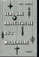 Vers Une Radiesthiésie Du Troisième Millénaire - Une Explication Uniciste De La Radiesthésie Contemporaine - Bases Radie - Sciences