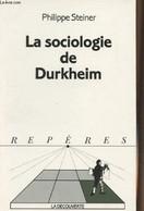 "La Sociologie De Durkheim - ""Repères"" N°154 - Steiner Philippe - 1994 - History"