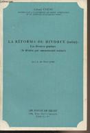 La Réforme Du Divorce (suite) : Les Divorces Gracieux (le Divorce Par Consentement Mutuel) D.E.A. De Droit Privé - Cornu - Droit