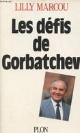 Les Défis De Gorbatchev - Marcou Lilly - 1988 - Géographie