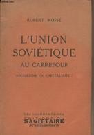 L'Union Soviétique Au Carrefour, Socialisme Ou Capitalisme ? - Les Documentaires - Mossé Robert - 1936 - Géographie