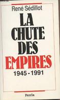 La Chute Des Empires 1945-1991 - Sédillot René - 1992 - History