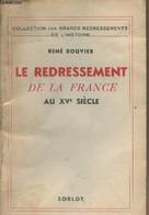 Le Redressement De La France Au XVe Siècle - Bouvier René - 1941 - History