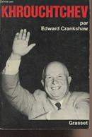 Khrouchtchev - Crankshaw Edward - 1967 - Biographie