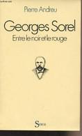 Georges Sorel Entre Le Noir Et Le Rouge - Andreu Pierre - 1982 - Biographie
