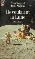 Ils Voulaient La Lune - L'histoire Des Etats-Unis Dans La Course à La Lune Racontée Par Ses Acteurs - Collection J'ai Lu - Sciences