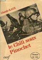 Le Chili Sous Pinochet - Collection Terres De Feu. - Katz Claude - 1975 - Géographie